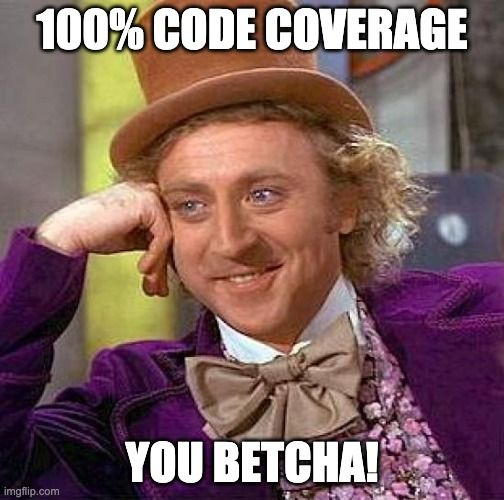 Code coverage testing, when enough is enough